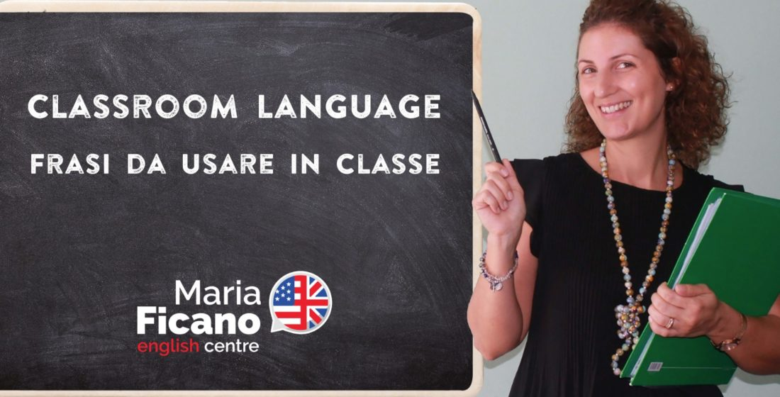 Classroom Language, inglese, scuola, maria ficano, lezione, frasario